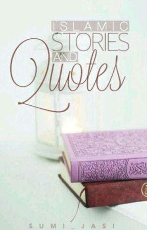 Islamic Stories' N' Quotes by Suminzaina