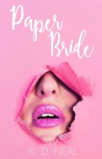 Paper Bride   ✔️  (Book 2 - DP Series - COMPLETE) by kario12