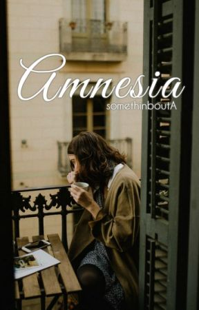 Amnesia | ✔ by somethinboutA