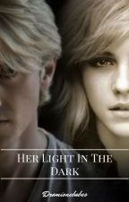 Her Light In The Dark   DM,HG by dramionebabes