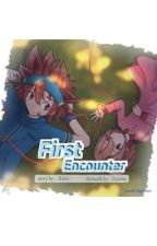First Encounter by -Ratio-