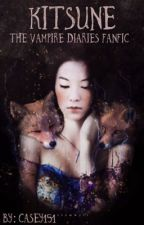 Kitsune (A vampire diaries fanfic) by casey151