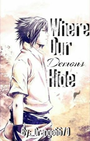 Where Our Demons Hide (Sasuke x Reader) by Orange6670