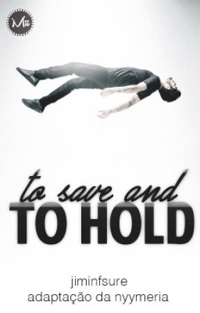 to save and to hold • ziam version • by jiminfsure