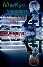 Markyu:O poveste cat pentru 100 de generatii by DavidSargo