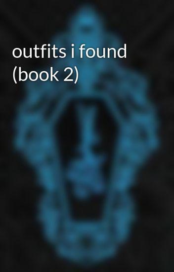 outfits i found (book 2)