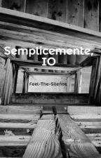 Semplicemente, IO by Feel-The-Silence