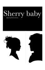 Sherry baby  by savejohnwatsonn