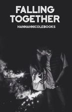 Falling Together {COMPLETED} by hannahnicolebooks
