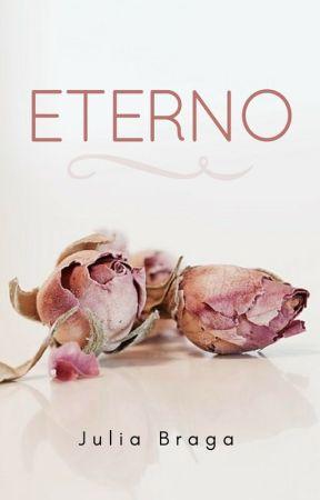 Eterno [Disponível até 15/05] by JuliaBT