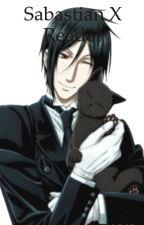 Black Butler Sabastian x Reader by chibi_kitty_