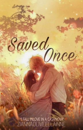 Saved Once(On-Going) by ZiannaOliveEllainne