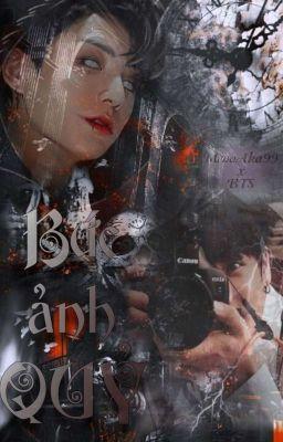 Đọc truyện [BTS][JungKook] Bức Ảnh Quỷ