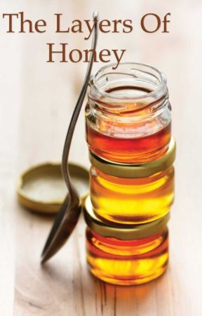 The Layers Of Honey  by SoaringZStars