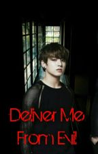Deliver Me From Evil (BTS Jungkook ) by orangekihyunnie93