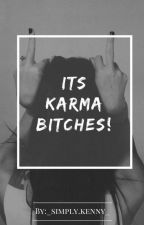 Its KARMA BITCHES! by Unknown_jxd
