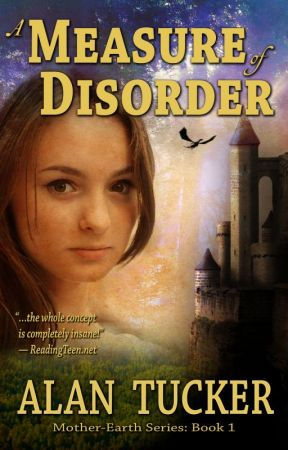 A Measure of Disorder, Book One of the Mother-Earth Series by TuckerAuthor