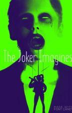 The Joker (One-Shots/Imagines)® by roses_ambushes