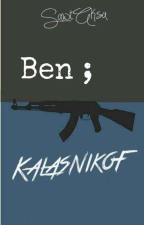 Ben; Kalaşnikof  by SawtAksa