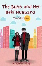 The Boss and Her Beki Husband ni YooAckerman
