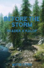 Before The Storm ~ Reader x Ralof by WittiKitti53