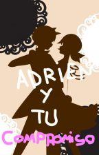Compromiso/ Adrien y Tu by TeresaPea3