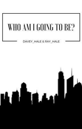 Who Am I Going To Be? by Davey_Hale