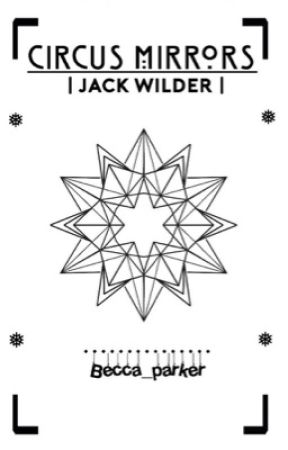Circus mirrors || Jack Wilder by brokenpetal