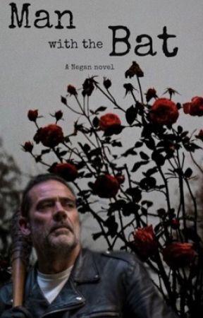 Man with the Bat || a Negan novel by Littlemixchick10