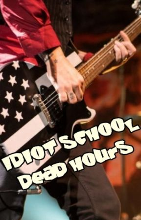 Idiot School 2: Dead Hours by Prprmom