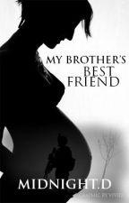 My Brother's Best Friend by MidnightDiamond2013