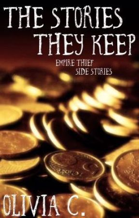 The Stories They Keep (Empire Thief Side-Stories) by livvycornwell