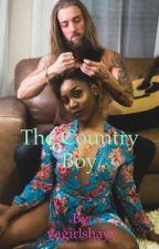 The Country Boy  (BWWM) (BBW) by ShayyWrites