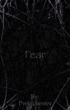 Fear  by Pwinchester