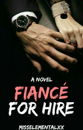 Fiancé For Hire | ON HOLD by misselementalxx