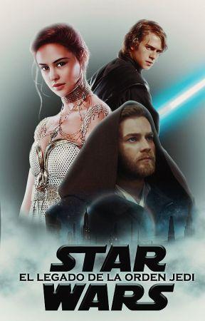 El legado de la Orden Jedi » Star Wars by Daryanis