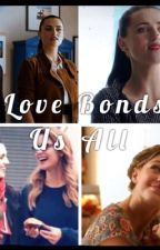 Love Bonds Us All by SamanthasExhaustion
