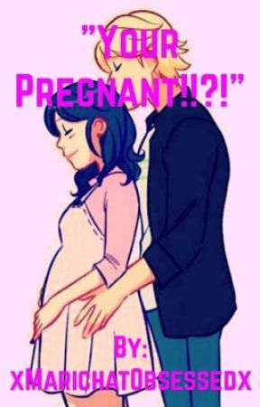 """""""Your Pregnant!!?!"""" ~ Miraculous Ladybug Fanfiction by xMarichatObsessedx"""