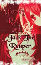 [ Grell x Reader ]Bloody Red and Jack The Reaper [long Hiatus] by KurakuAkai