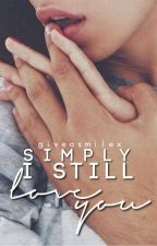 Simply, I still love you. [Sequel to It's Simple. I Use You. You Use Me. ] by giveasmilex