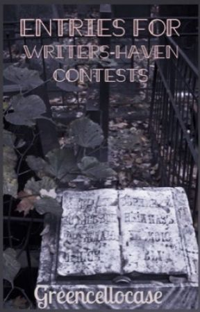 Entries for Writers-Haven Contests  by greencellocase