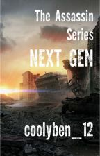 The Assassin Series: Next Gen by coolyben_12
