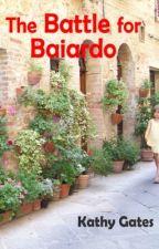 The Battle for Baiardo by KathyGates