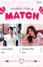 Make Me A Match by GirlLuvsHae