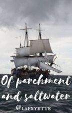 Of Parchment and Saltwater by lafxyette