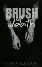 Brush of Death by cressidamsel