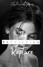 The Enchanting Rapture by TheParableQueen