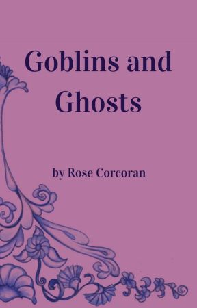 Goblins and Ghosts by RoseCorcoran
