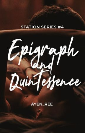 Epigraph and Quintessence (STATION Series #4) by ayen_ree