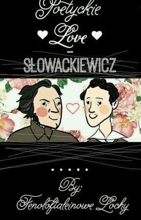 Poetyckie Love - Słowackiewicz by Fenoloftaleiny